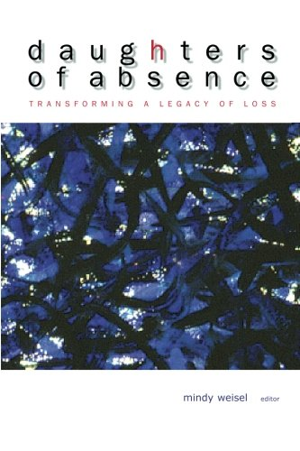 9780988439030: Daughters of Absence: Transforming a Legacy of Loss