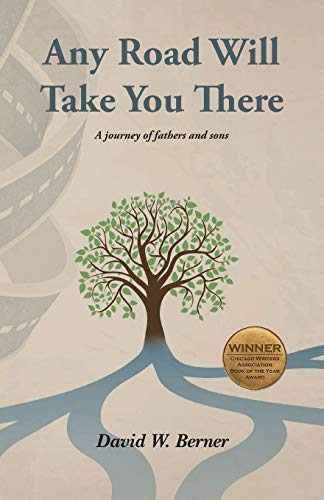 9780988439092: Any Road Will Take You There: A journey of fathers and sons
