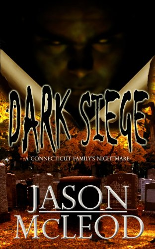9780988445109: Dark Siege: A Connecticut Family's Nightmare