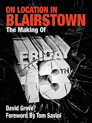 9780988446823: On Location in Blairstown: The Making of Friday the 13th