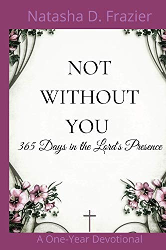 Not Without You: Natasha D Frazier