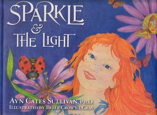 Sparkle & The Light (Sparkle Series): PhD.,Ayn Cates Sullivan