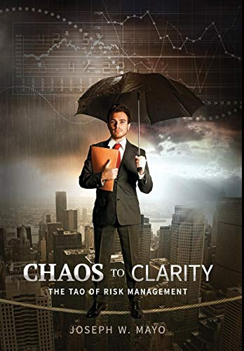 9780988454217: Chaos to Clarity: The Tao of Risk Management