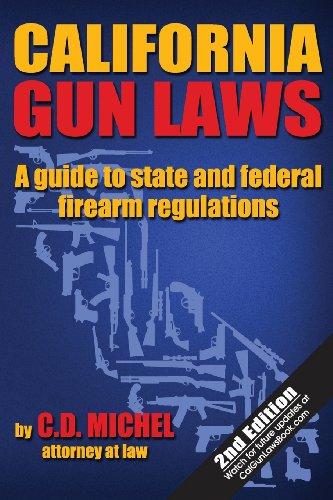 California Gun Laws: Michel, C. D.,
