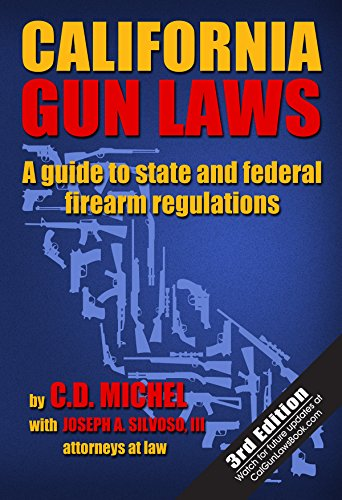 9780988460225: California Gun Laws: A Guide to State and Federal Firearm Regulations (Third Edition)