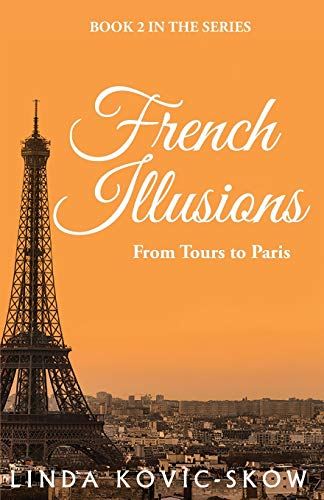 9780988464049: French Illusions: From Tours to Paris