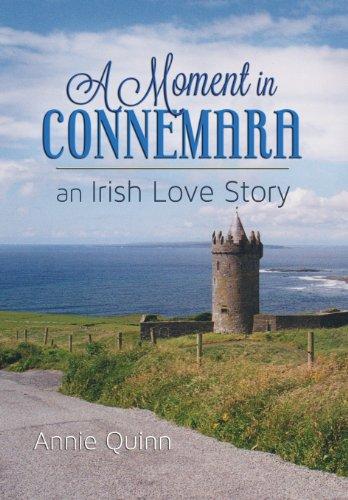 A Moment in Connemara, an Irish Love Story: Quinn, Annie
