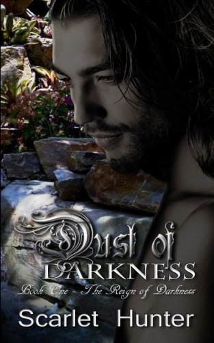 Dust of Darkness (The Reign of Darkness) (Volume 1): Hunter, Scarlet