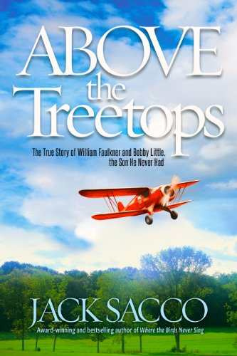 9780988468344: Above the Treetops - The True Story of William Faulkner and Bobby Little, the Son He Never Had