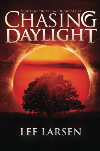 9780988470132: Chasing Daylight (Falling Night, Book Two)