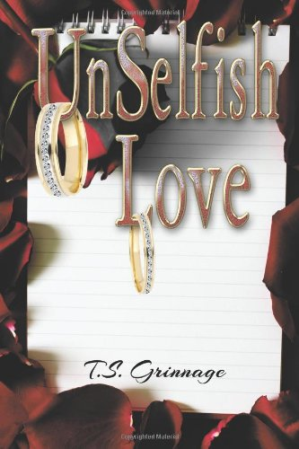9780988471221: UnSelfish Love