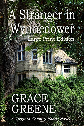 9780988471474: A Stranger in Wynnedower (Large Print): A Virginia Country Roads Novel