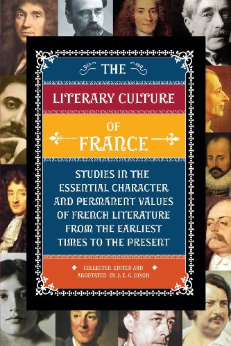 The Literary Culture of France: Studies in the Essential Character and Permanent Values of French ...