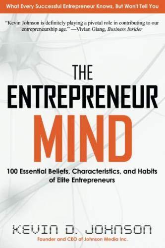 9780988479708: The Entrepreneur Mind: 100 Essential Beliefs, Characteristics, and Habits of Elite Entrepreneurs