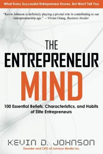 9780988479708: The Entrepreneur Mind: 100 Essential Beliefs, Characteristics, and Habits of Elite Entrepreneurs