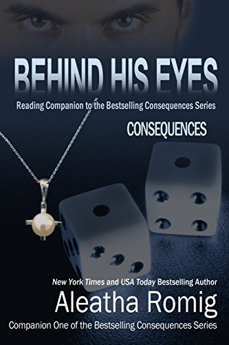 9780988489196: Behind His Eyes - Consequences: Reading Companion to the Bestselling Consequences Series
