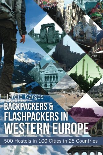 9780988490505: Backpackers & Flashpackers in Western Europe: 500 Hostels in 100 Cities in 25 Countries