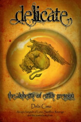 9780988491809: Delicate: The Alchemy of Emily Greyson