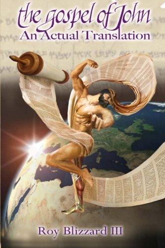 9780988492707: The Gospel of John, An Actual Translation
