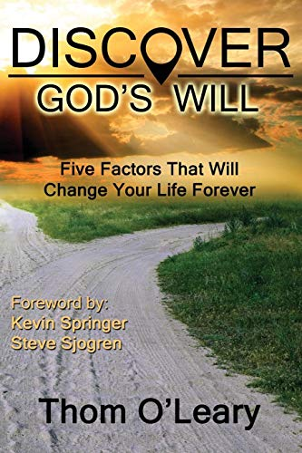 9780988493438: Discover God's Will--Five Factors That Will Change Your Life Forever
