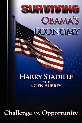Surviving Obamas Economy--Challenge vs. Opportunity: Glen Aubrey