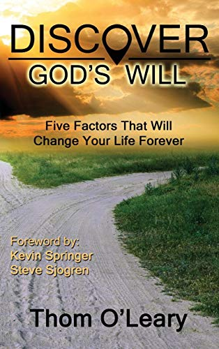 9780988493476: Discover God's Will--Five Factors That Will Change Your Life Forever