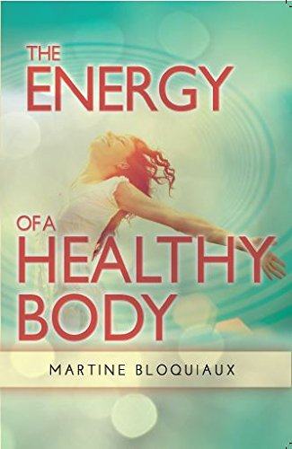 9780988500730: The Energy of a Healthy Body