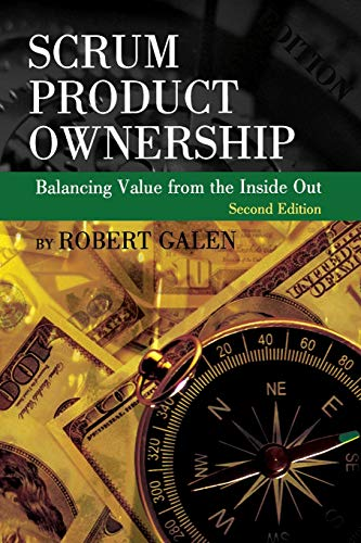 9780988502628: Scrum Product Ownership: Balancing Value from the Inside Out