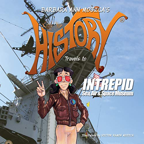 9780988503038: Little Miss HISTORY Travels to INTREPID Sea, Air & Space Museum (Volume 5)