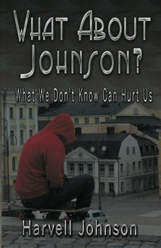 9780988505605: What About Johnson?: What We Don't Know Can Hurt Us