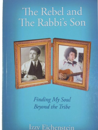 9780988506305: The Rebel and The Rabbi's Son