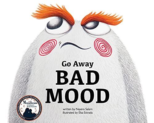 9780988507074: Go Away Bad Mood (Kids Books by Nayera)