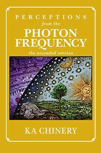 9780988511309: Perceptions From the Photon Frequency: the ascended version