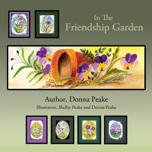 In the Friendship Garden: Peake Donna