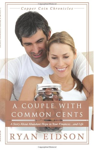 9780988529427: A Couple with Common Cents: A Story About Abundant Hope in Your Finances...and Life (Copper Coin Chronicles) (Volume 1)