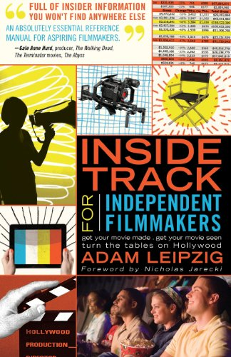 9780988534209: Inside Track For Independent Filmmakers: Get Your Movie Made, Get Your Movie Seen and Turn the Tables on Hollywood