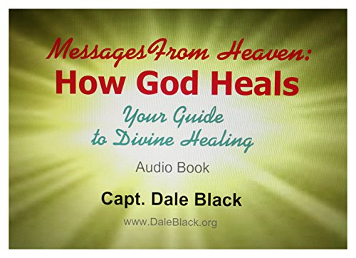 9780988534667: Messages From Heaven: How God Heals - Audio Book