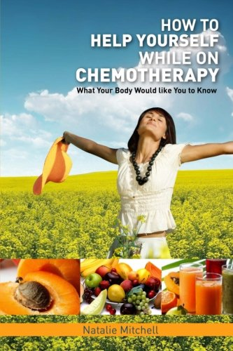 How to Help Yourself While on Chemotherapy: Natalie Mitchell