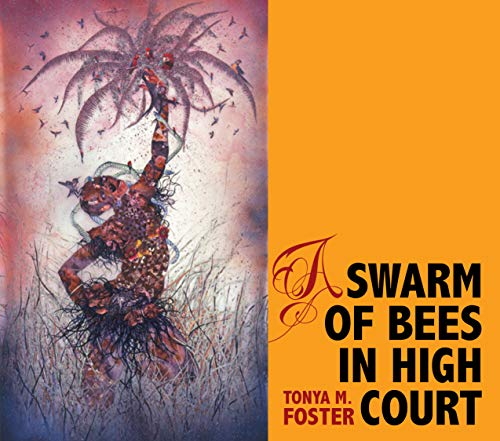 A Swarm of Bees in High Court: Foster, Tonya M.