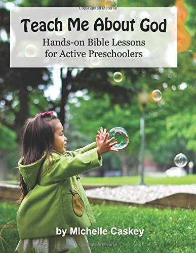 9780988544420: Teach Me About God: Hands-On Bible Lessons For Active Preschoolers