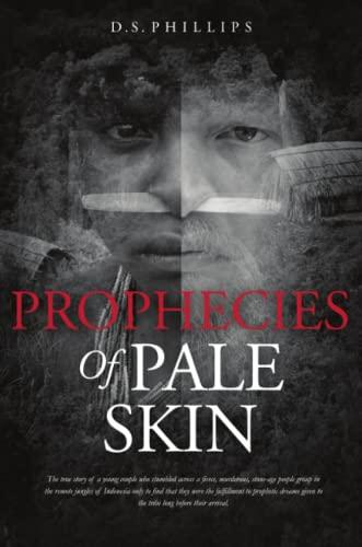 Prophecies Of Pale Skin: Phillips, D.S.
