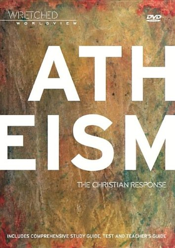 9780988552722: Wretched Worldview: Atheism: The Christian Response