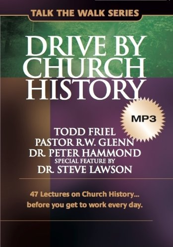 9780988552739: Drive by Church History: 47 lectures on Church History...before you get to work every day. (Talk the Walk)