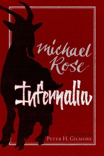 Infernalia: The Writings of Michael Rose (Paperback): Michael Rose