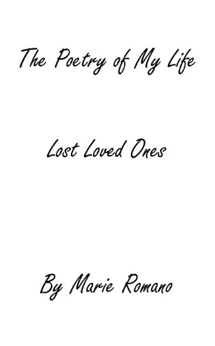 The Poetry of my Life Lost Loved Ones: Marie Romano