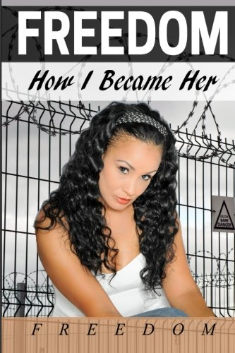 9780988554566: Freedom: How I Became Her