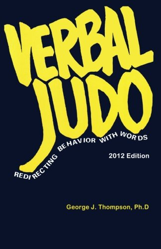 9780988556201: Verbal Judo: Redirecting Behavior with Words