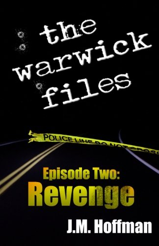 9780988556621: The Warwick Files: Revenge (Volume 2)