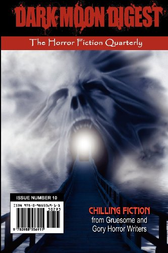 9780988556911: Dark Moon Digest - Issue #10: The Horror Fiction Quarterly