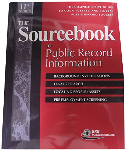 The Sourcebook to Public Record Information: The Comprensive Guide to County, State, and Federal ...